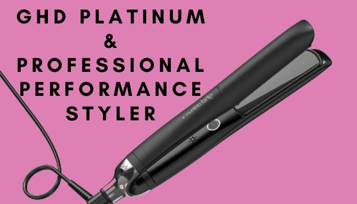 GHD Platinum & Professional Performance Styler