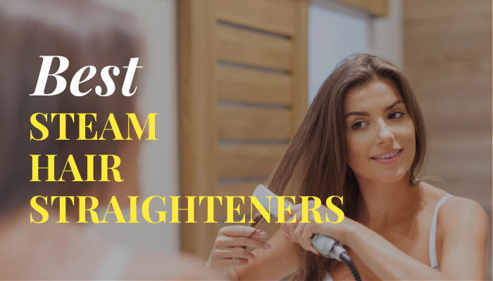 best Steam Hair Straighteners